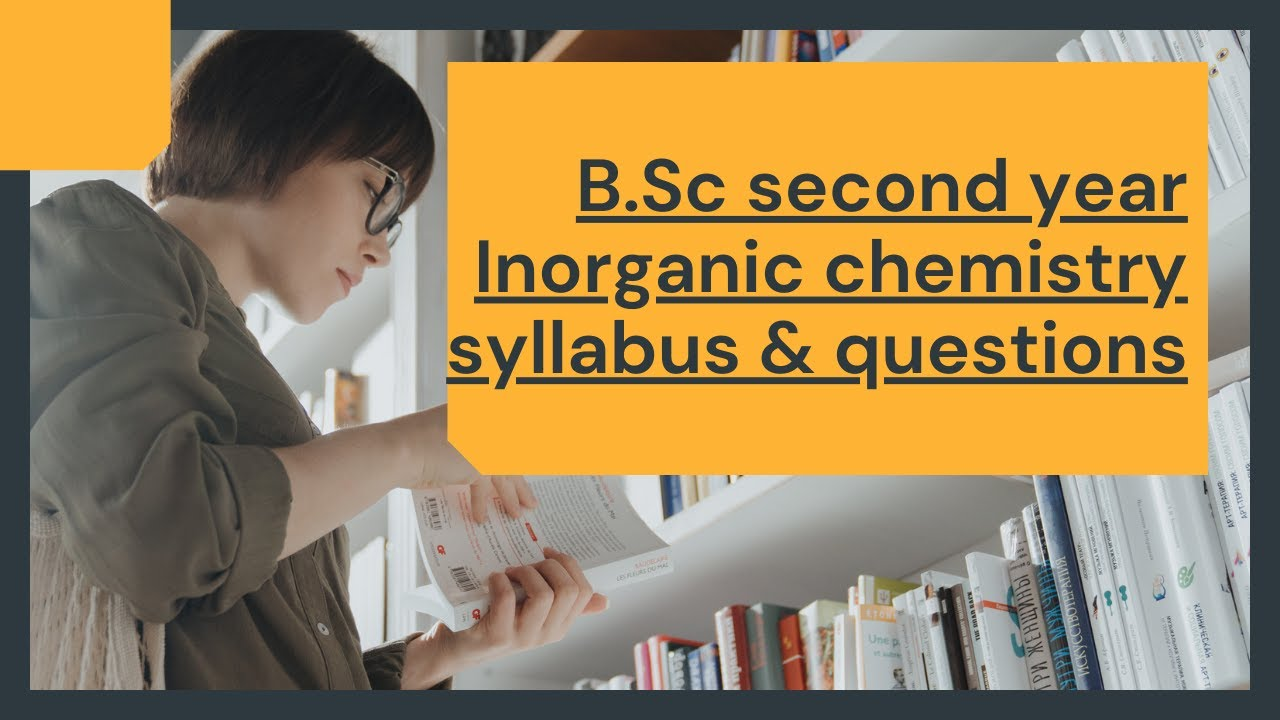 B Sc second year- inorganic chemistry~ syllabus & questions (1)