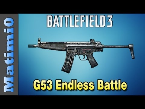 G53 Endless Battle - Squad Up (Battlefield 3 Gameplay/Commentary)