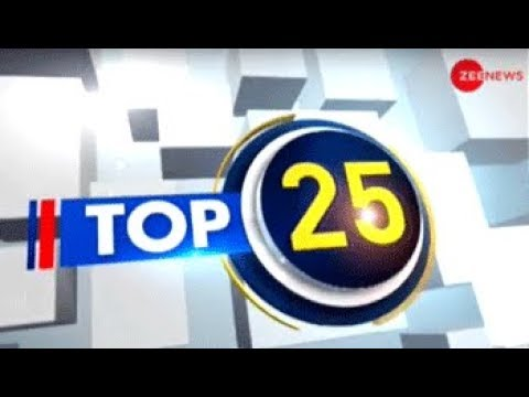 Top 25: Watch top news headlines of today, 25 February, 2019