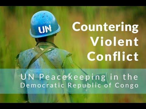 Countering Violent Conflict: UN Peacekeeping in the Democratic Republic of Congo
