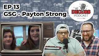 The Decor8 Podcast - EP 13: Payton Strong w/ GSG