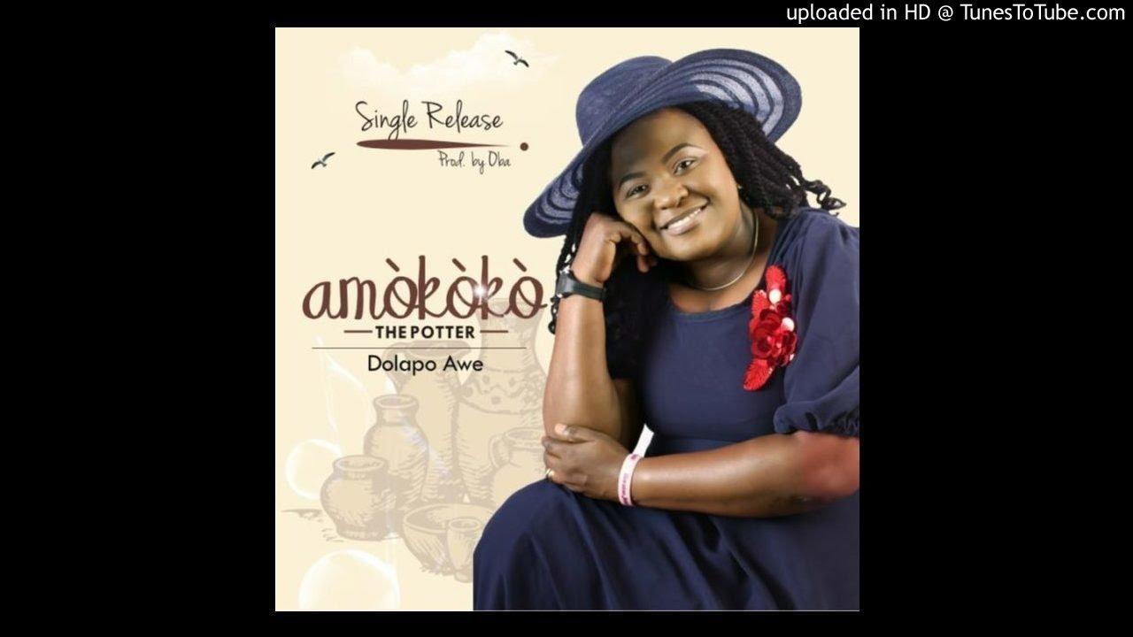 Download Dolapo Awe - Amokoko [The Potter]
