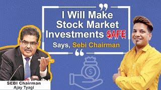 SEBI Chairman Clams Listed Companies, Wants to Protect Investors