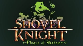 Shovel Knight: Plague of Shadows Trailer