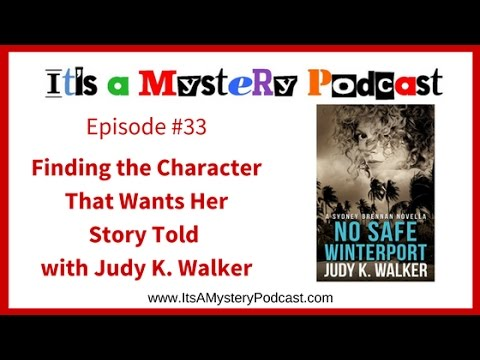 Finding the Character That Wants Her Story Told with Judy K. Walker