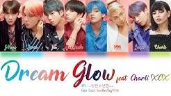 BTS (방탄소년단) & Charli XCX - Dream Glow (BTS WORLD OST Part 1) Lyrics Color Coded (Han/Rom/Eng)