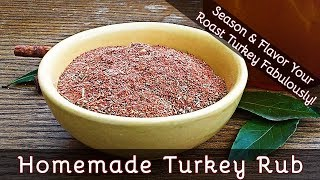 How To Make A Turkey Rub - Works Well With All Poultry