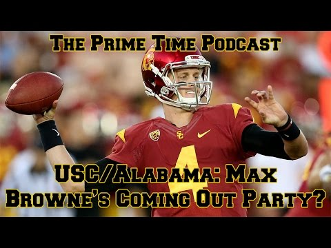 USC/Alabama: Max Browne's Coming Out Party?