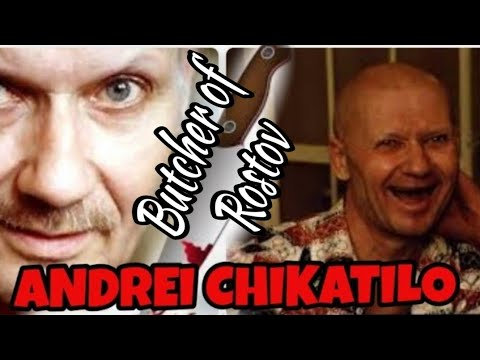 Andrei Chikatilo - Butcher of Rostov
