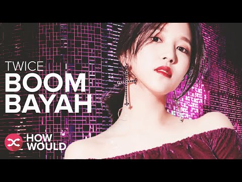 What If TWICE debuted with BOOMBAYAH (Line Distribution) ▶4:23