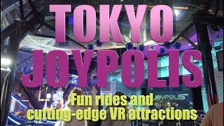 TOKYO JOYPOLIS - Fun rides and cutting-edge VR attractions