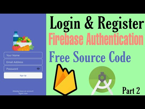 Login & Register Android App Using Firebase | Authentication Tutorials | Part 2  With Source Code
