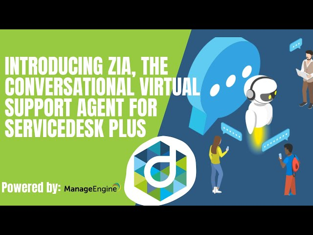 Introducing Zia, the conversational virtual support agent for ServiceDesk Plus