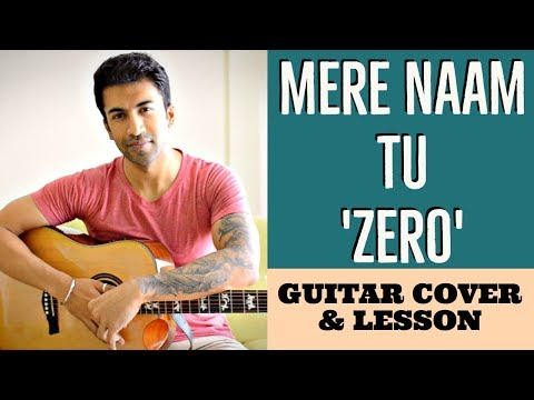 Mere Naam Tu | Zero | Music Theory - DYNAMICS | Guitar Cover + Lesson