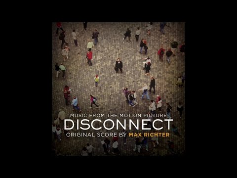 Max Richter - Zero Balance (Disconnect - Original Motion Picture Soundtrack)
