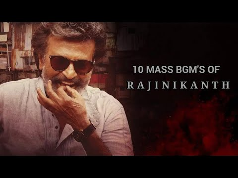 TOP 10 MASS BGM'S OF SUPERSTAR RAJINIKANTH