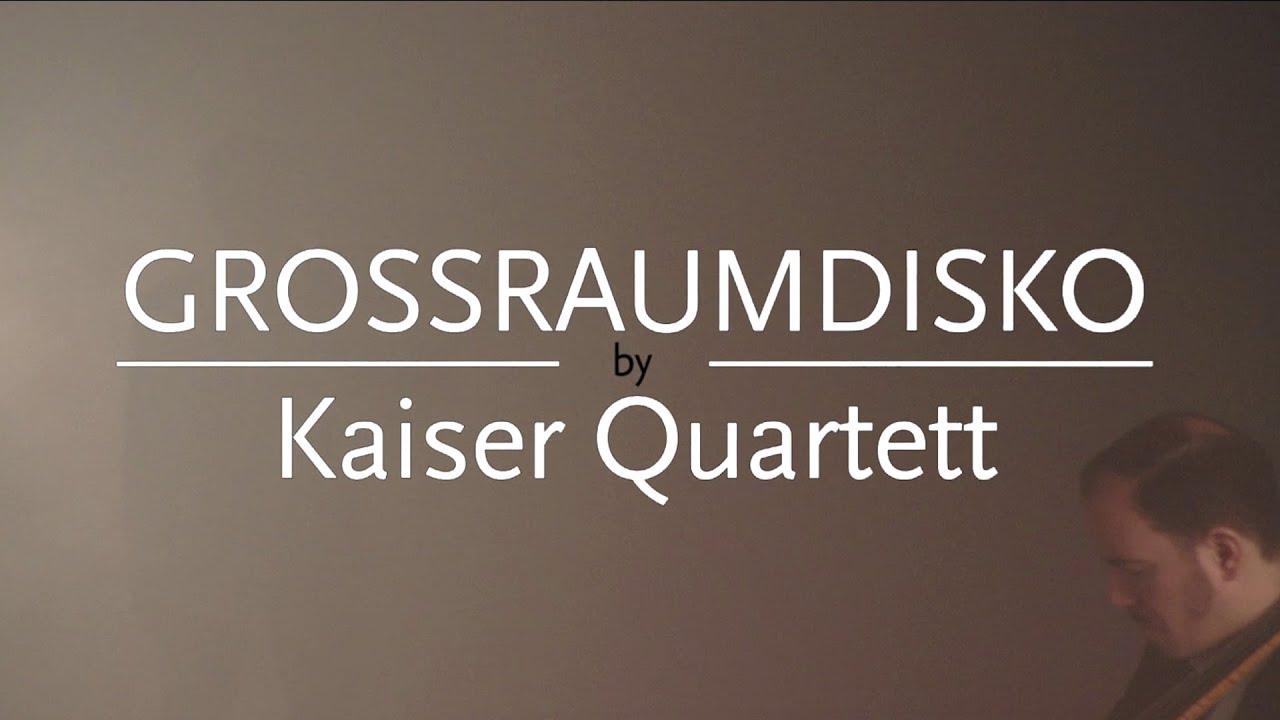 Kaiser Quartett - Grossraumdisko (Official Video)