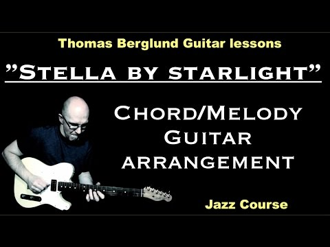 "Stella by Starlight ""chord/melody"" - Jazz Guitar lessons - Watch and Learn"
