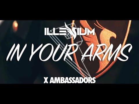 Illenium X Ambassadors - In Your Arms Lyric
