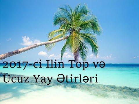 #3 2017-ci Ilin Top və Ucuz Yay Ətirləri