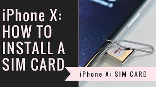 iPhone X: How to Install a SIM Card