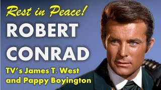 Remembering Robert Conrad - TV's James T. West and Pappy Boyington