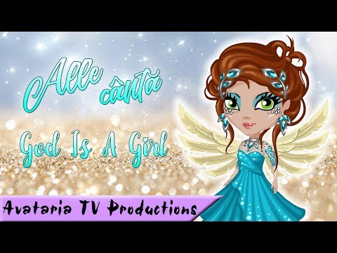 Alle sings | God Is A Girl | °Avataria TV°