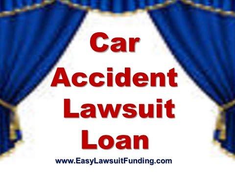 Car Accident Lawsuit Loans - Auto Accident Pre Settlement Lawsuit Funding