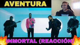 (REACCIÓN) Aventura - Inmortal || *EL REGRESO DE AVENTURA*