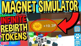 HOW TO GET INFINITE REBIRTH TOKENS IN ROBLOX MAGNET SIMULATOR!