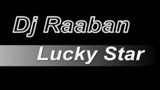 Dj Raaban - Lucky Star