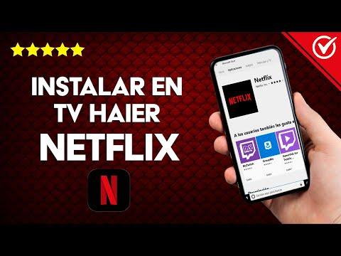Cómo Descargar e Instalar Netflix en una TV Marca Haier Fácilmente