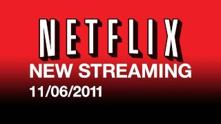 New On Netflix Streaming 11/06/11 - Streaming Movies