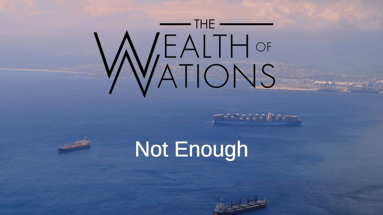 The Wealth of Nations - Not Enough