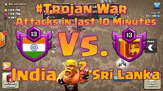 INDIA VS SRI LANKA | TROJAN WAR | CLASH OF CLANS | ATTACKS IN LAST TEN MINUTES |