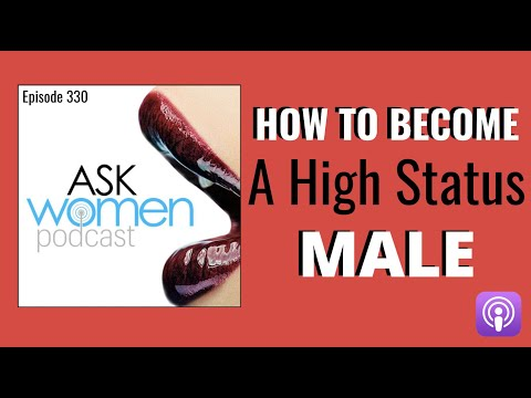 Ep. 330 How To Become A High Status Male & Improve Your INNER Game