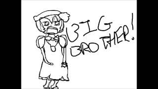 BIG BROTHER!