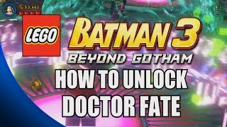 How to Unlock Doctor Fate - LEGO Batman 3: Beyond Gotham
