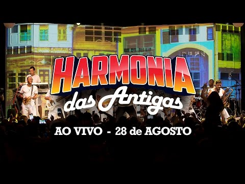 Harmonia do Samba - Harmonia das Antigas (Ao Vivo) 28/08