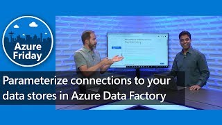 Parameterize connections to your data stores in Azure Data Factory | Azure Friday