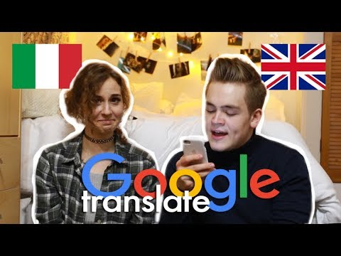 Talking Via Google Translate With Gerard ITALIAN Vs ENGLISH | Doyouknowellie