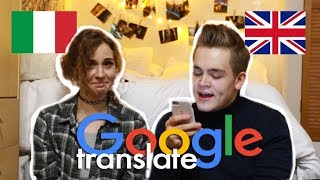 Talking via Google Translate with Gerard ITALIAN vs ENGLISH | doyouknowellie