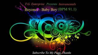 Beyonce - Baby Boy (BPM 91.1) (Instrumentals)