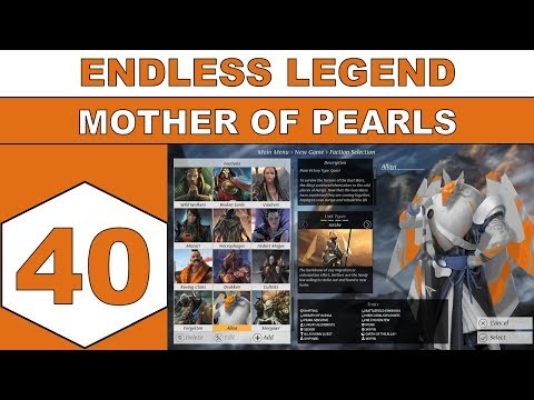 Let's Play Endless Legend - Mother of Pearls - Episode 40