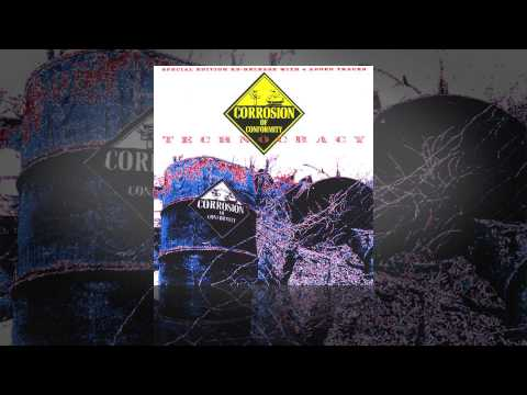 "Corrosion of Conformity ""Technocracy"""