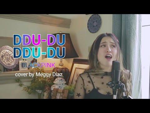 BLACKPINK - DUDUDU Cover By MEGGY DIAZ