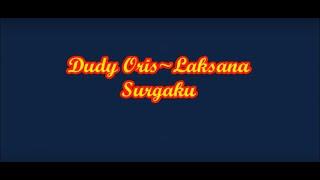 Dudy Oris-laksana surgaku(lirik)
