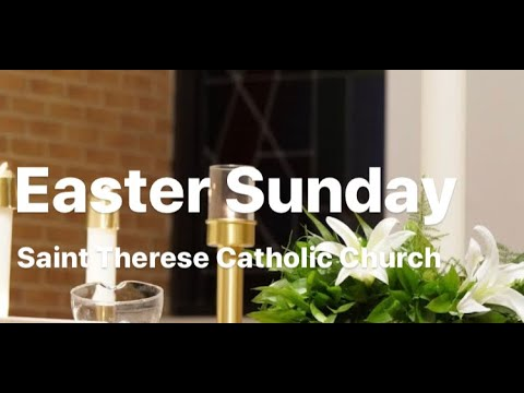 Easter Sunday - April 12th, 2020 - Saint Therese Catholic Church