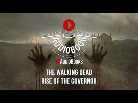 The Walking Dead - Rise Of The Governor Full Audiobook Part 1 of 2