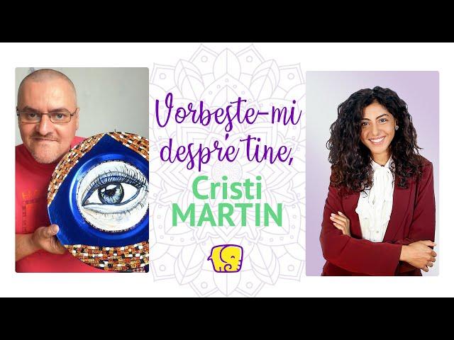Vorbește-mi despre tine (Ep.2) - Interviu unic cu Cristi MARTIN (Actor și Artist Plastic)